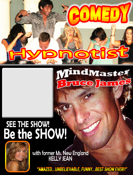Bruce James Hypnotist Promotional Poster, Stage Hypnotist Hypnotizeing nightly, CT, MA, RI, NYC NJ or nationally by request.